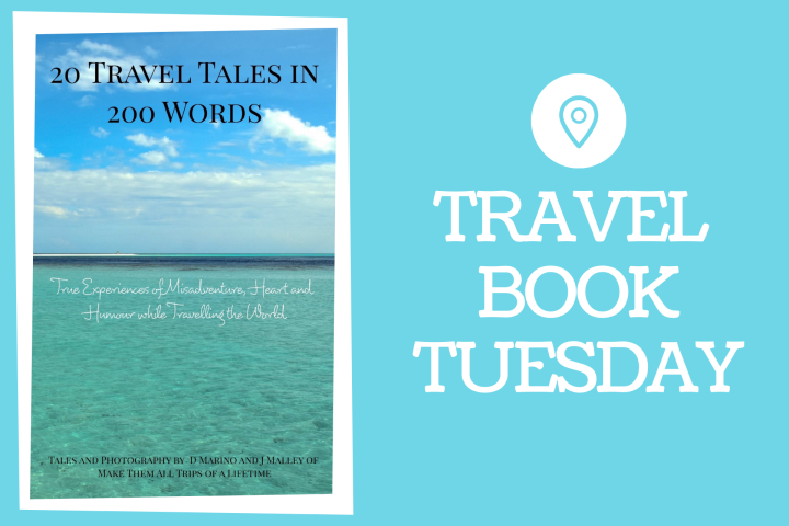 Travel Book Tuesday: 20 Travel Tales in 200 Words by D. Marino & J. Malley*